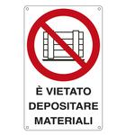 Cartello segnalatore - 27x43 cm - E\ VIETATO DEPOSITARE MATERIALI - alluminio - Cartelli Segnalatori