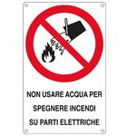 Cartello segnalatore - NON USARE ACQUA PER SPEGNERE INCENDI SU& - alluminio - 16.6x26.2 cm
