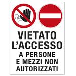 Cartello segnalatore - 50x67 cm - VIETATO L\ACCESSO A PERSONE E MEZZI NON AUTORIZZATI - polionda - Cartelli Segnalatori